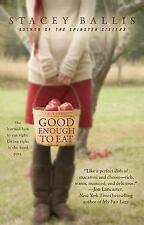 Good Enough to Eat by Stacey Ballis (2010, Paperback)