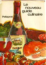 Le Nouveau Guide Culinaire - Pellaprat - Cuisine et Pâtisserie - 1973