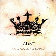 CD ALM UK: Name Above All Names - Abundant Life