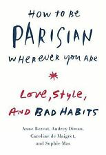 Anne Berest - How To Be Parisian Wherever Yo (2014) - New - Trade Cloth (Ha