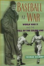 Baseball at War: World War II and the Fall of the Color Line (American Game Seri