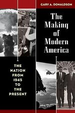 Making of Modern America: The Nation Form 1945 to the Present