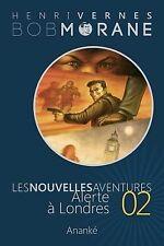 Les Nouvelles Aventures de Bob Morane - Alerte a Londres by Henri Vernes and...
