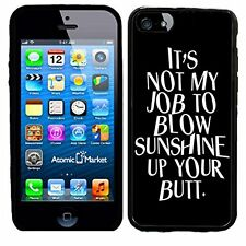 Its Not My Job To Blow Sunshine Up Your Butt For Iphone 6 Case Cover By Atomic M
