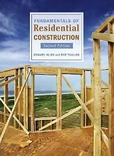 Fundamentals of Residential Construction by Edward Allen and Rob Thallon...