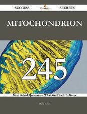 Mitochondrion 245 Success Secrets - 245 Most Asked Questions on Mitochondrion...