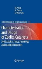 Characterization and Design of Zeolite Catalysts : Solid Acidity, Shape...