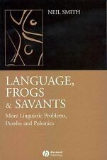 Language, Frogs and Savants: More Linguistic Problems, Puzzles and Polemics, , S