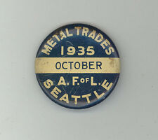 1935 METAL TRADES Seattle Washington AFL Labor TRADE Union PIN Button PINBACK