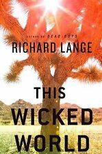 This Wicked World, Richard Lange, Hardcover, New