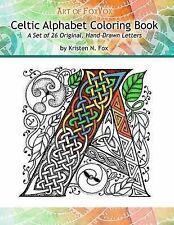Celtic Alphabet Coloring Book: A Set of 26 Original, Hand-Drawn Letters to...