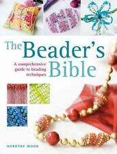 The Beader's Bible by Dorothy Wood BRAND NEW BOOK (Paperback 2008)