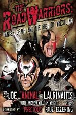 The Road Warriors: Danger, Death and the Rush of Wrestling, Wright, Andrew Willi