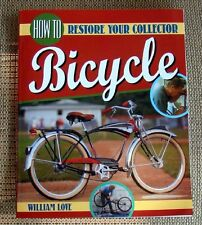 BOOK How to RESTORE your COLLECTOR BICYCLE Bill Love