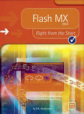 Flash MX 2004 Right from the Start by Heathcote     , F R