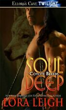 SOUL DEEP (COYOTE BREEDS 1 ) by Lora Leigh EROTIC PARANORMAL SHIFTER ROMANCE