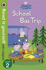 Peppa Pig: School Bus Trip - Read it Yourself with Ladybird by Penguin Books Ltd