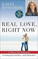 Real Love, Right Now : A Thirty-Day Blueprint for Finding Your Soul Mate -...