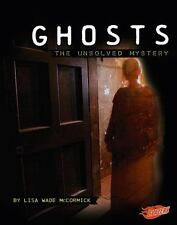 Ghosts: The Unsolved Mystery (Mysteries of Science)