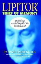 Lipitor: Thief of Memory, Statin Drugs and the Misguided War on Cholesterol by D