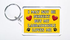 I May Not Be Perfect But My Labradoodle Loves Me Keyring, Ideal Present/Gift