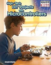 High-Tech DIY Projects With Microcontrollers (Maker Kids)-ExLibrary