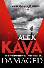 Alex Kava Damaged (Maggie O'Dell 8) Very Good Book