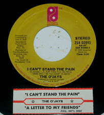 O'Jays 45 I Can't Stand The Pain / A Letter To My Friend  w/ts