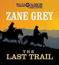 The Last Trail by Zane Grey (2015, CD, Unabridged)