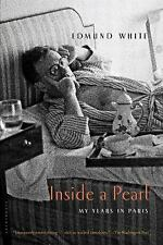 Inside a Pearl: My Years in Paris by Edmund White NEW