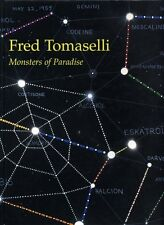 Fred Tomaselli: Monsters of Paradise; 1st/1st