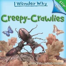 Flip The Flaps: Creepy Crawlies I Wonder Why Flip the Flaps))