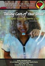 Taking Care of Your Smile: A Teen's Guide to Dental Care (The Science of Health