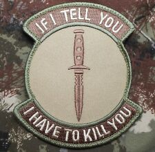 IF I TELL YOU I HAVE TO KILL U TACTICAL ARMY MORALE BADGE MULTICAM VELCRO PATCH