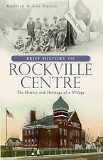 A Brief History of Rockville Centre: The History and Heritage of a Village (NY),