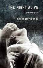 The Night Alive and Other Plays by Conor McPherson (2016, Paperback)