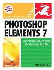Photoshop Elements 7 for Windows: Visual QuickStart Guide (Visual Quickstart Gui