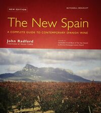 THE NEW SPAIN COMPLETE GUIDE TO CONTEMPORARY SPANISH WINE BY JOHN RADFORD
