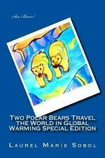 Two Polar Bears Travel the World in Global Warming Special Edition by Laurel...