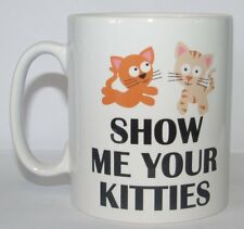 SHOW ME YOUR KITTIES Divertido/Novedad Dibujos animados Gatos/Gatitos Broma