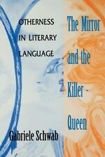 NEW - The Mirror and the Killer-Queen: Otherness in Literary Language