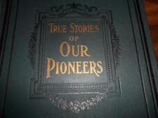 1904 INDIAN WARS FRONTIERSMEN PIONEER LIFE KENTON, BOONE, WETZEL,TECUMSEH, BRADY