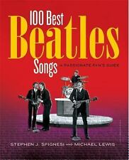100 Best Beatles Songs: An Informed Fan's Guide Spignesi and Lewis