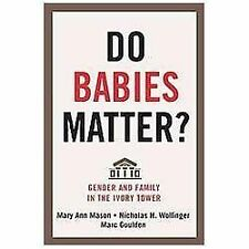 Do Babies Matter?: Gender and Family in the Ivory Tower (Families in Focus), Mar