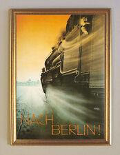 NACH BERLIN Plakat um 1926 Faksimile 30x42 auf Büttenpapier 8 ZUG BAHN im Rahmen