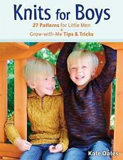 Knits for Boys: 27 Patterns for Little Men + Grow-with-Me Tips & Tricks