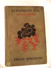 Electricity for Everybody Philip Atkinson 1897 Century dynamos motors x rays etc