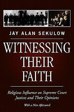 Witnessing Their Faith : Religious Influence on Supreme Court Justices and...
