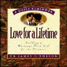 Love for a Lifetime : Building a Marriage That Will Go the Distance by James...