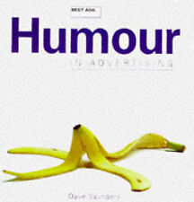 Best Ads: Humour in Advertising by Dave Saunders (Hardback, 1997)